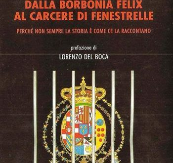 IL SUD - dalla Borbonia Felix al Carcere di Fenestrelle