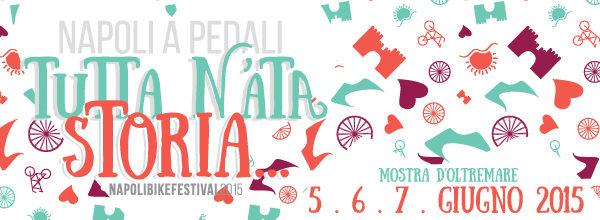 Monta in sella e pedala, sta arrivando il Napoli Bike Festival 2015