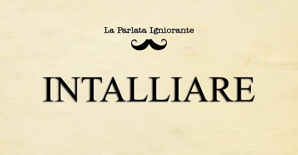 'ntalliare intalliare
