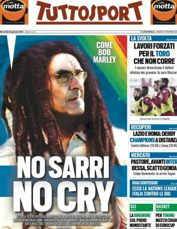 Tuttosport attacca: No Sarri no cry. E il tecnico diventa Bob Marley