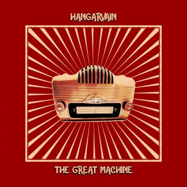 the great machine - hangarvain